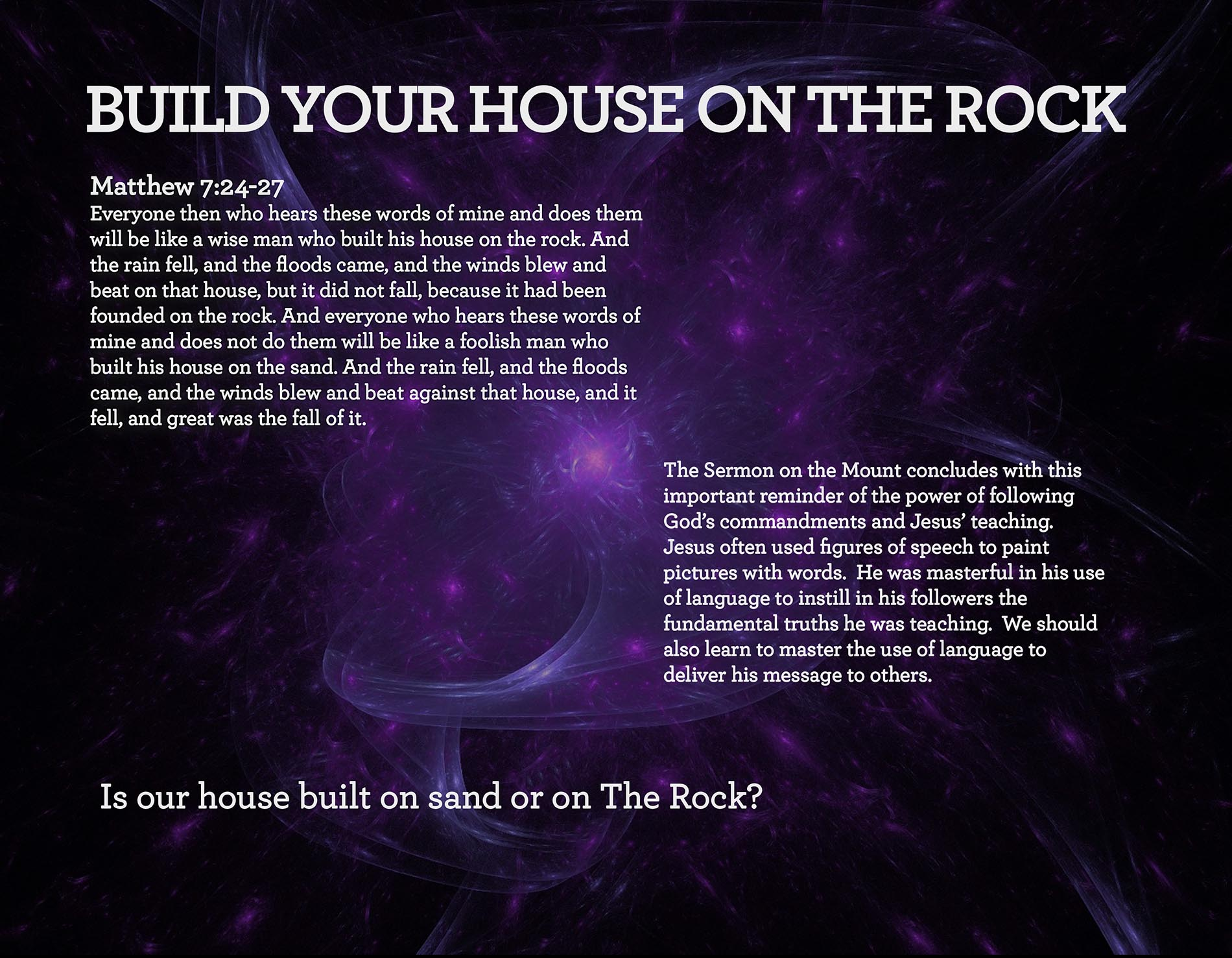 BUILD YOUR HOUSE ON THE ROCK Matthew 7:24-27