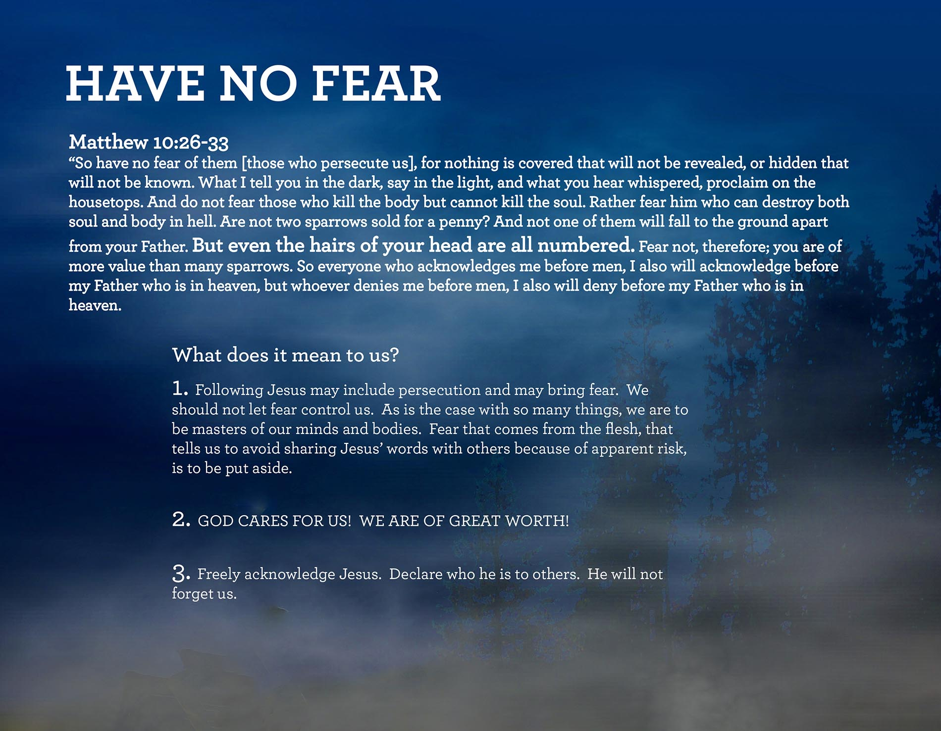 HAVE NO FEAR Matthew 10:26-33